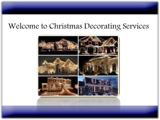 welcome Christmas Decorating Services