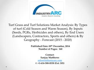 Turf Grass and Turf Solutions Market: Minimum weeding, control in water bills & sustainable cost effective landscaping.