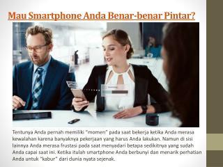 Mau Smartphone Anda Benar-benar Pintar?
