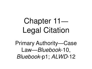Chapter 11   Legal Citation