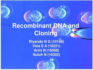 Recombinant DNA and Cloning