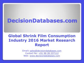 Global Shrink Film Consumption Industry 2016 Market Research Report