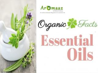 Organic Facts About Essential Oils at at Aromaazinternational.com
