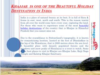 Khajjar is one of the Beautiful Holiday Destination in India