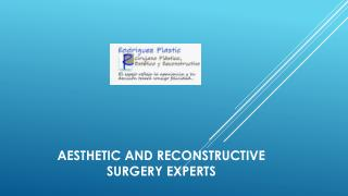 AESTHETIC AND RECONSTRUCTIVE SURGERY EXPERTS