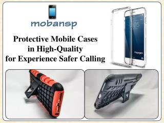 Protective Mobile Cases in High Quality for Experience Safer Calling