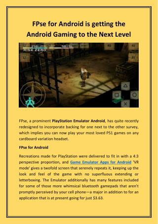 FPse for Android is getting the Android Gaming to the Next Level.