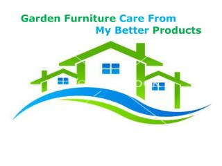 Garden Furniture Care From My Better Products