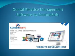 Dental Practice Management Software Implementation by CustomSoft