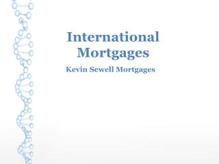 International Mortgages Kevin Sewell Mortgages