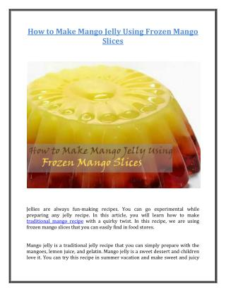 How to Make Mango Jelly Using Frozen Mango Slices
