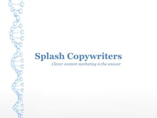 Splash Copywriters Clever content marketing is the answer
