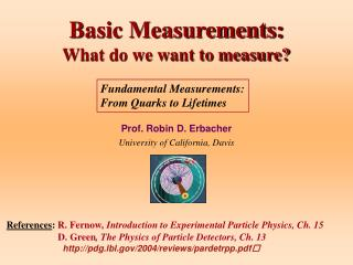 Basic Measurements:  What do we want to measure