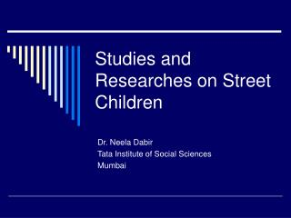 Studies and Researches on Street Children