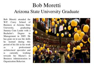 Bob Moretti - Arizona State University Graduate