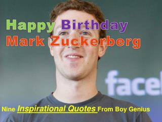 Nine Inspirational Quotes From Mark Zuckerberg- A Boy Genius