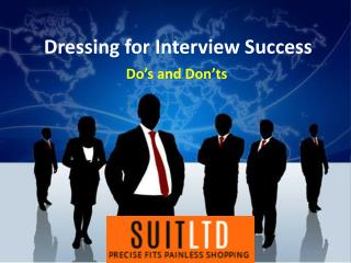 Dressing for Interview Success By http://www.suitlimited.com/
