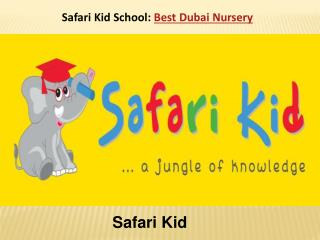 Safari Kid School: Best Dubai Nursery