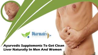Ayurvedic Supplements To Get Clean Liver Naturally In Men And Women