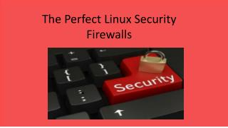 The Perfect Linux Security Firewalls