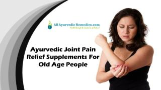 Ayurvedic Joint Pain Relief Supplements For Old Age People