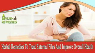 Herbal Remedies To Treat External Piles And Improve Overall Health