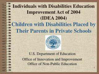 Individuals with Disabilities Education Improvement Act of 2004 IDEA 2004 Children with Disabilities Placed by Their Par