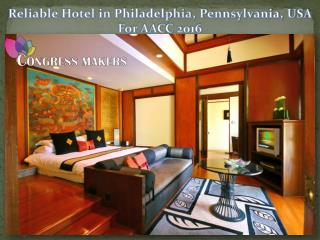 Reliable Hotel in Philadelphia, Pennsylvania, USA For AACC 2016