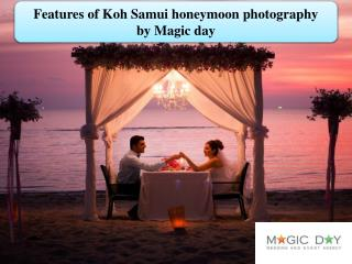 Features of Koh Samui honeymoon photography  by Magic day