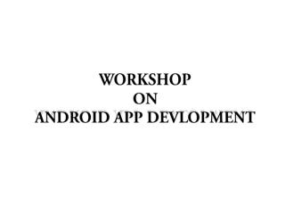 Basics of Android App Development & Career growth