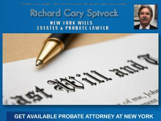 GET AVAILABLE PROBATE ATTORNEY AT NEW YORK