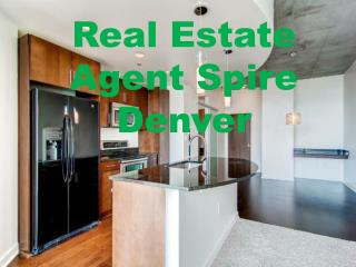 Different Real Estate Agent Spire Denver