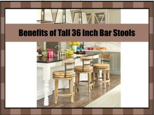 Benefits of Tall 36 Inch Bar Stools