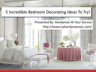 5 Incredible Bedroom Decorating Ideas To Try!