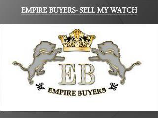 EMPIRES BUYERS- SELL MY WATCH
