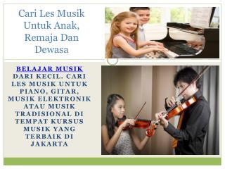 Cari Les Musik untuk Anak, Remaja Dan Dewasa