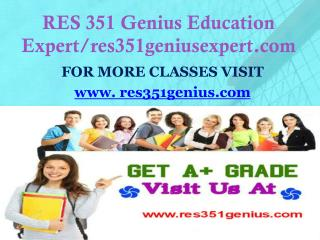 RES 351 genius Education Expert/res351geniusexpert.com
