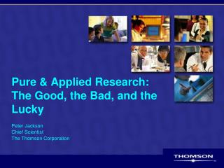 Pure  Applied Research: The Good, the Bad, and the Lucky