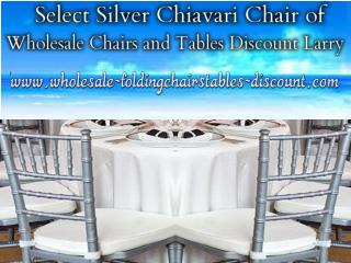 Select Silver Chiavari Chair of Wholesale Chairs and Tables Discount Larry