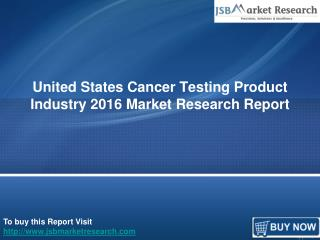 Market Research Report on Cancer Testing Product Industry
