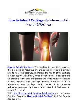 How to Rebuild Cartilage- By Intermountain Health & Wellness