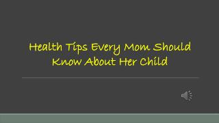 Health Tips Every Mom Should Know About Her Child