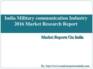 India Military communication Industry 2016 Market Research Report
