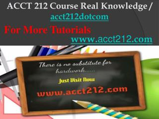ACCT 212 Course Real Knowledge / acct212dotcom