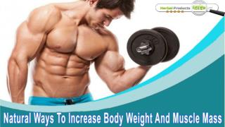 Natural Ways To Increase Body Weight And Muscle Mass In Men And Women