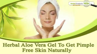 Herbal Aloe Vera Gel To Get Pimple Free Skin Naturally