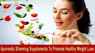 Ayurvedic Slimming Supplements To Promote Healthy Weight Loss