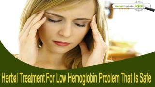 Herbal Treatment For Low Hemoglobin Problem That Is Safe And Cost-Effective
