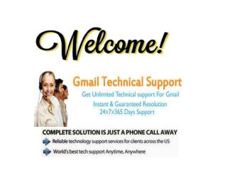 If you want to Quick & Easy Service dial Gmail Phone Number