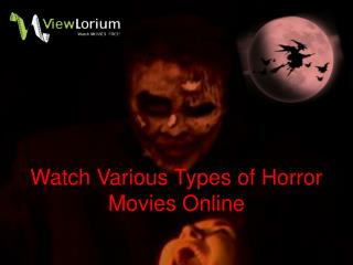 Watch Various Types of Horror Movies Online